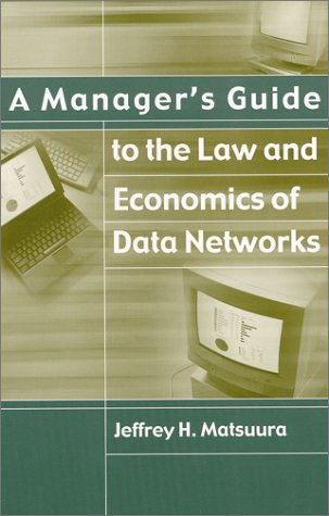 9781580530200: A Manager's Guide to the Law and Economics of Data Networks