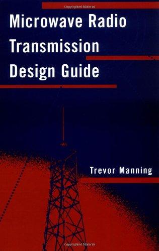 Microwave Radio Transmission Design Guide (Microwave Library): Manning, Trevor