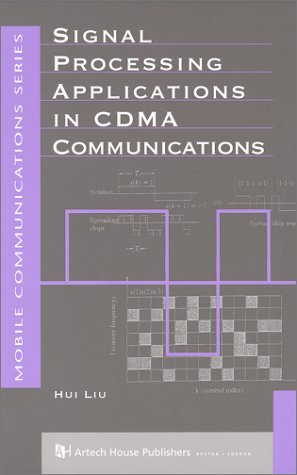 Signal Processing Applications in CDMA Communications (Artech House Mobile Communications Series): ...