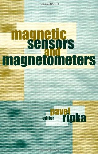 Magnetic Sensors and Magnetometers: Pavel Ripka