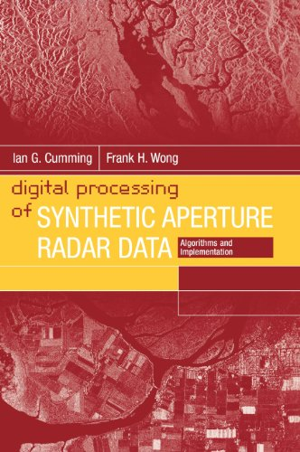 Digital Processing Of Synthetic Aperture Radar Data: Algorithms And Implementation 9781580530583 Synthetic Aperture Radar (SAR) is of major interest to radar professionals because it allows them to obtain high-resolution images with