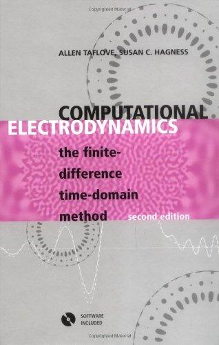 Computational Electrodynamics: The Finite-Difference Time-Domain Method (Artech: Taflove, Allen, Hagness,
