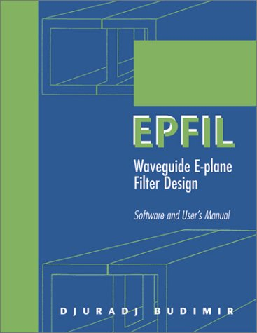 9781580530835: EPFIL: Waveguide E-plane Filter Design Software and User's Manual
