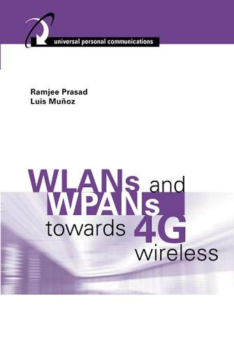 9781580530903: WLANs and WPANs towards 4G Wireless