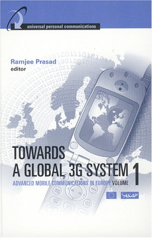 Towards a Global 3G System : Advanced Mobile Communications in Europe : Volume 1: Prasad, Ramjee (...