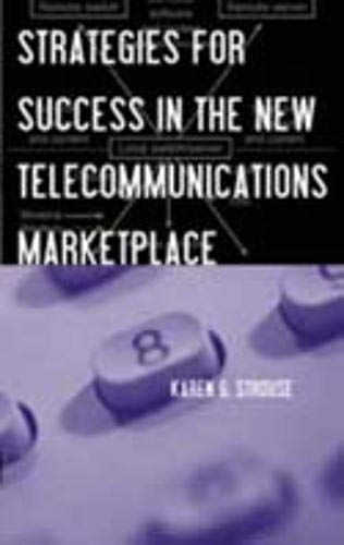 Strategies for Success in the New Telecommunications: Karen Strouse