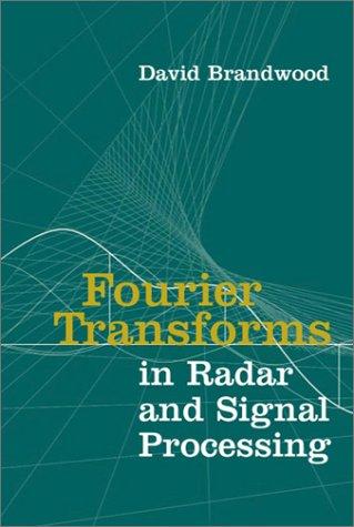 Fourier Transforms in Radar and Signal Processing (Artech House Radar Library): David Brandwood