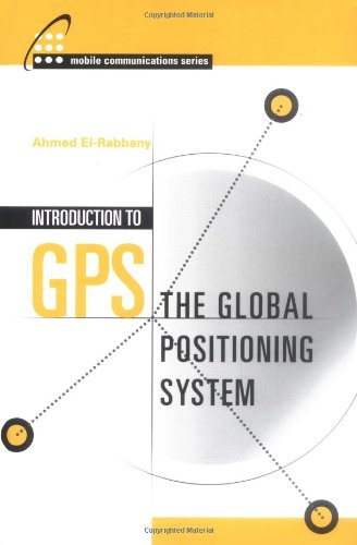 9781580531832: Introduction to GPS: The Global Positioning System