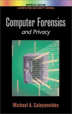 Computer Forensics & Privacy (Artech House Computer: Caloyannides, Michael A.