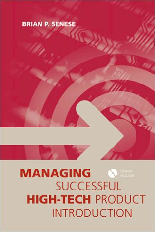 Managing Successful High-Tech Product Introduction: Senese, Brian P.