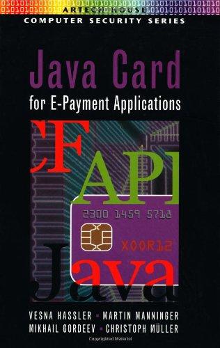 Java Card for E-Payment Applications: Vesna Hassler, Martin