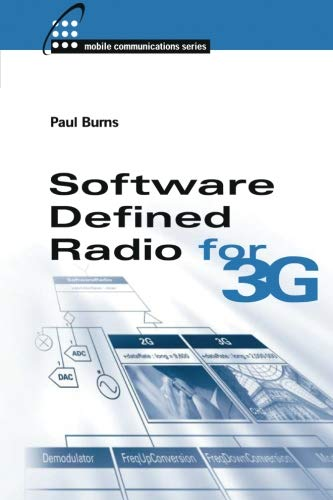 Software Defined Radio for 3G (Artech House Mobile Communications Series) (1580533477) by Burns, Paul
