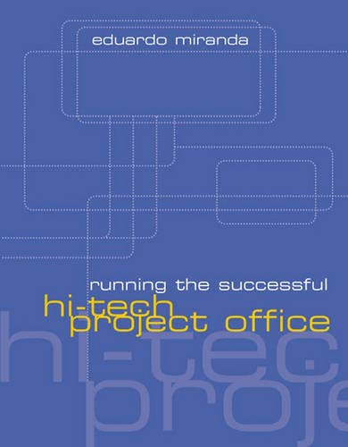 9781580533737: Running the Successful Hi-Tech Project Office (Artech House Technology Management and Professional Development Library)