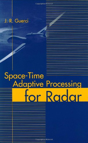Space-Time Adaptive Processing for Radar (Artech House Radar Library): Guerci, J. R.