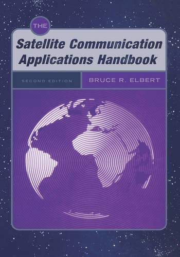 9781580534901: The Satellite Communication Applications Handbook (Artech House Space Applications Series) (Artech House Space Technology and Applications)