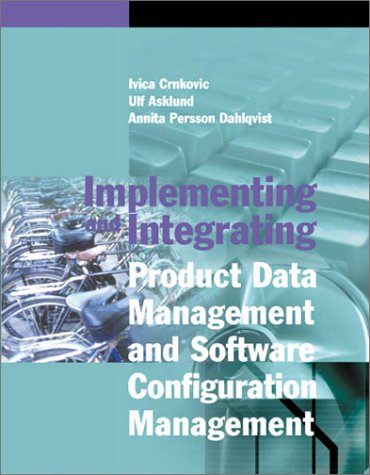 9781580534987: Implementing and Integrating Product Data Management and Software Configuration Management (Artech House Computing Library)