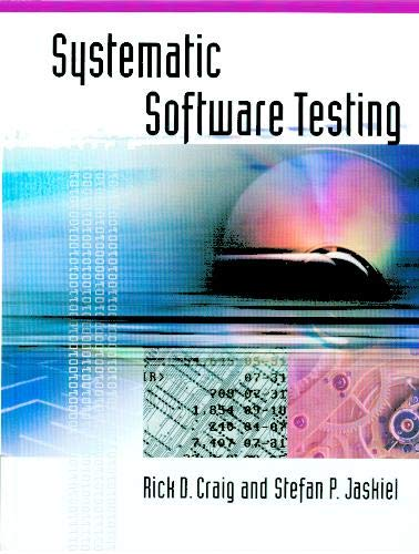 Systematic Software Testing (Artech House Computer Library): Rick D. Craig,