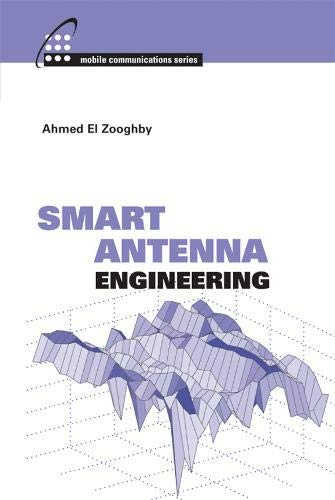 Smart Antenna Engineering: El-Zooghby Ahmed