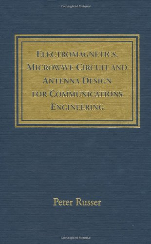 9781580535328 Electromagnetics Microwave Circuit And Antenna Design For Communications Engineering Artech House