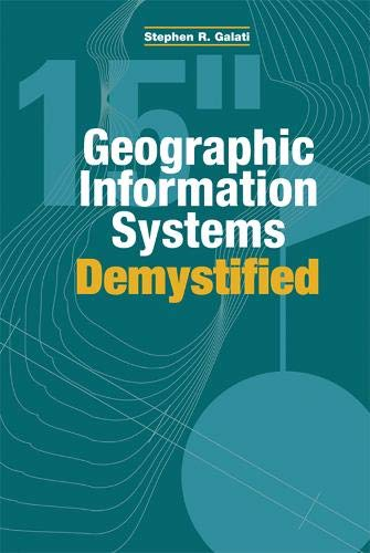 9781580535335: Geographic Information Systems Demystified