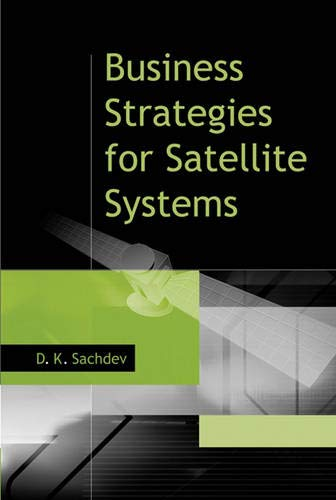 Business Strategies for Satellite Systems: Sachdev, D. K.