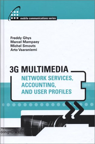 3G Multimedia Network Services, Accounting, and User Profiles (Artech House Mobile Communications ...