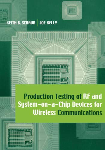 9781580536929: Production Testing of Rf and System-on-a-Chip Devices for Wireless Communications (Artech House Microwave Library (Hardcover))