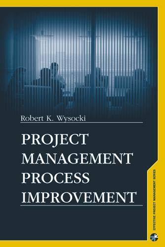 9781580537179: Project Management Process Improvement (Effective Project Management)
