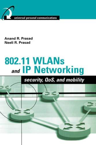 802.11 WLANs & IP Networking Security: Anand R Prasad, Neeli R Prasad