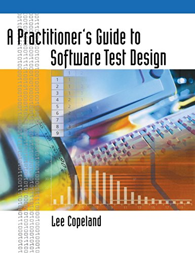 A Practitioner's Guide to Software Test Design: Lee Copeland