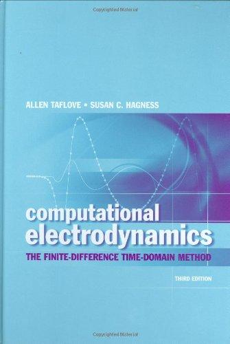 Computational Electrodynamics: The Finite-Difference Time-Domain Method, Third: Allen Taflove, Susan