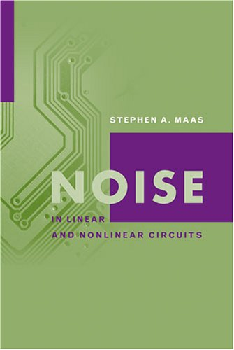 9781580538497: Noise In Linear And Nonlinear Circuits (Artech House Microwave Library) (Artech House Microwave Library (Hardcover))