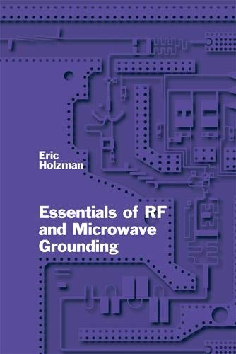 Essentials of RF and Microwave Grounding: Eric Holzman