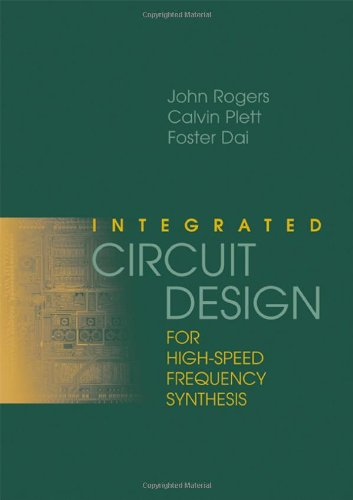 Integrated Circuit Design for High-Speed Frequency Synthesis (Artech House Microwave Library): ...