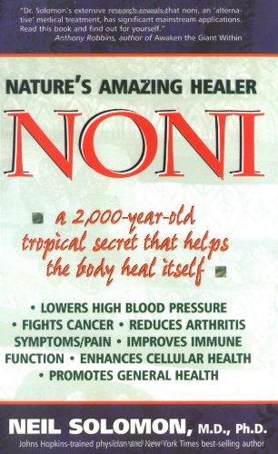 9781580540360: Noni: Nature's Amazing Healer: A 2,000 year old tropical secret that helps the body heal itself