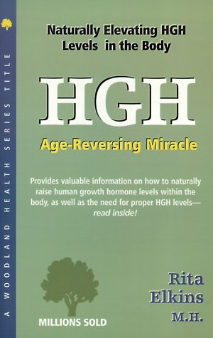 HGH (Human Growth Hormone): Age-Reversing Miracle (Woodland: Rita Elkins MH