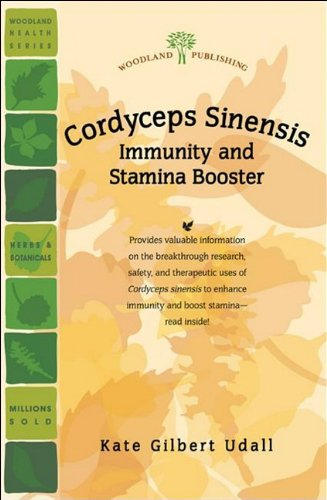 Cordyceps Sinensis: Immunity and Stamina Booster (Woodland Health): Kate Gilbert Udall