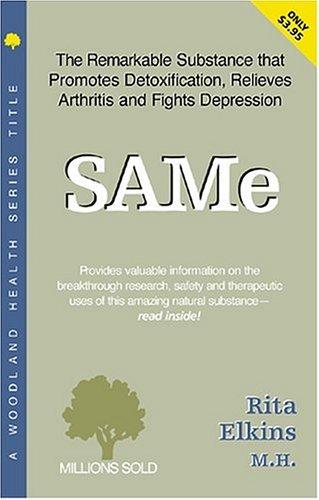 SAMe: S-Adenosyl-Methionine - Elkins MH, Rita