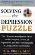 9781580540957: Solving the Depression Puzzle: The Ultimate Investigative Guide to Uncovering the Complex Causes of Depression and How to Overcome It Using Holistic Approaches