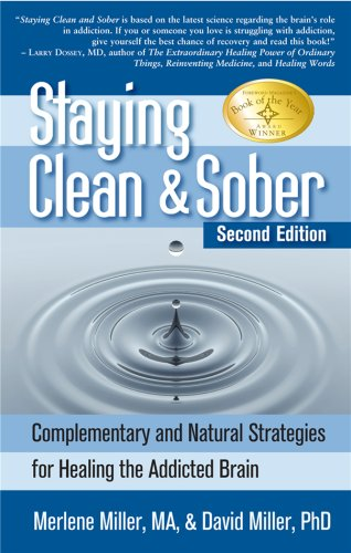 9781580541244: Staying Clean & Sober: Complementary and Natural Strategies for Healing the Addicted Brain