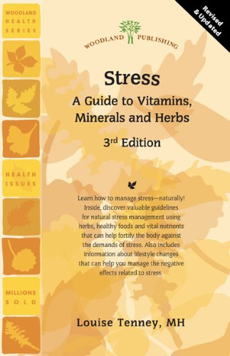 9781580542166: Stress: A Guide to Vitamins, Minerals and Herbs (Woodland Health)