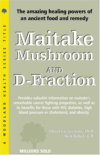 Maitake Mushroom and D-Fraction (Woodland Health Series): Babal CN, Ken,