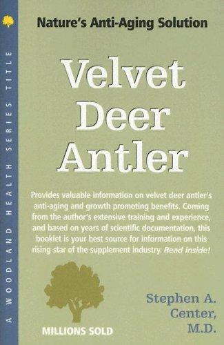 9781580543873: Velvet Deer Antler: Nature's Anti-Aging Solution (Woodland Health Series)
