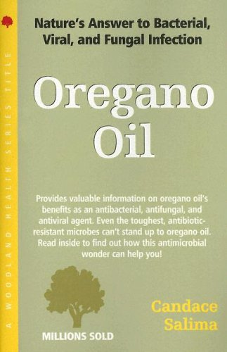 9781580543996: Oregano Oil: Nature's Answer to Bacterial Viral, And Fungal Infection (Woodland Health Series)