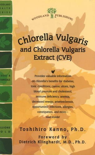9781580544030: Chlorella Vulgaris and Chlorella Vulgaris Extract (CVE): The Powerful Japanese Medicinal Green Algae as a Biological Response Modifier