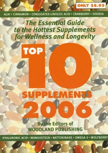 9781580544153: Top 10 Supplements: The Essential Guide to the Hottest Supplements for Wellness and Longevity