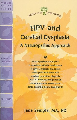 HPV and Cervical Dysplasia: A Naturopathic Approach (Woodland Health Series): Semple MA ND, Jane