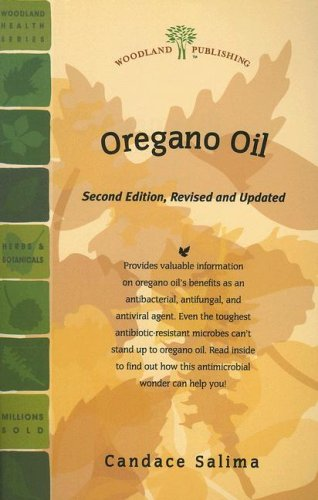 9781580544757: Oregano Oil: Nature's Answer to Bacterial, Viral, and Fungal Infection (Woodland Health)