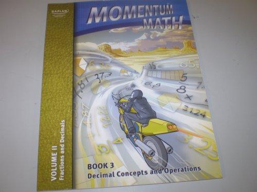 9781580594578: Momentum Math Volume II Fractions and Decimals - Book 3 Decimals Concepts and Operations
