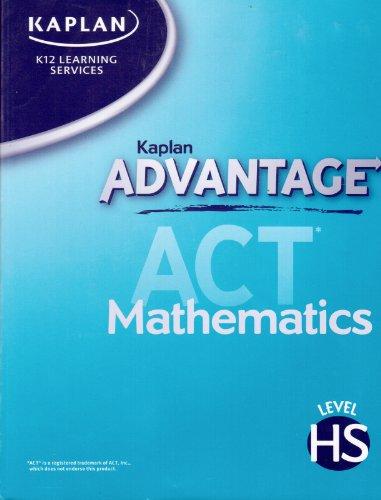 9781580597203: Kaplan K12 Learning Services : Kaplan Advantage ACT Mathematics Level HS